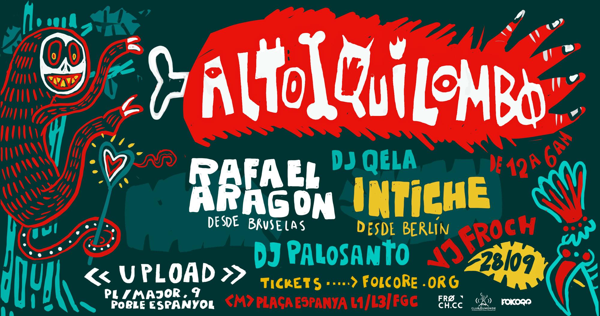 ALTO QUILOMBO · 28 SEPTIEMBRE 2018 · UPLOAD · BARCELONA :: Rafael Aragon - Intiche - DJ QELA - DJ PaloSanto - VJ Froch