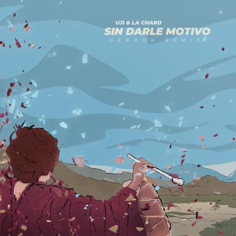 Sin darle motivo (Derrok Remix)