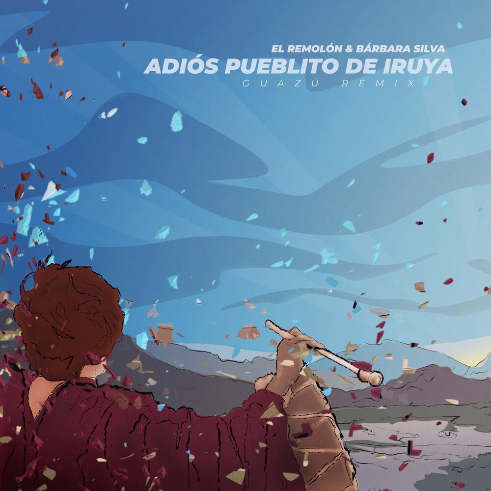 Adiós pueblito de Iruya (Guazú Remix)