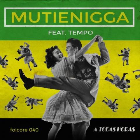 Mutienigga ft. Tempo