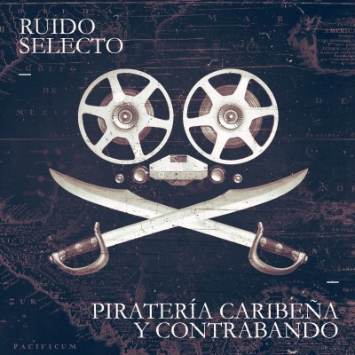 Piratería Caribeña y Contrabando (EP version)